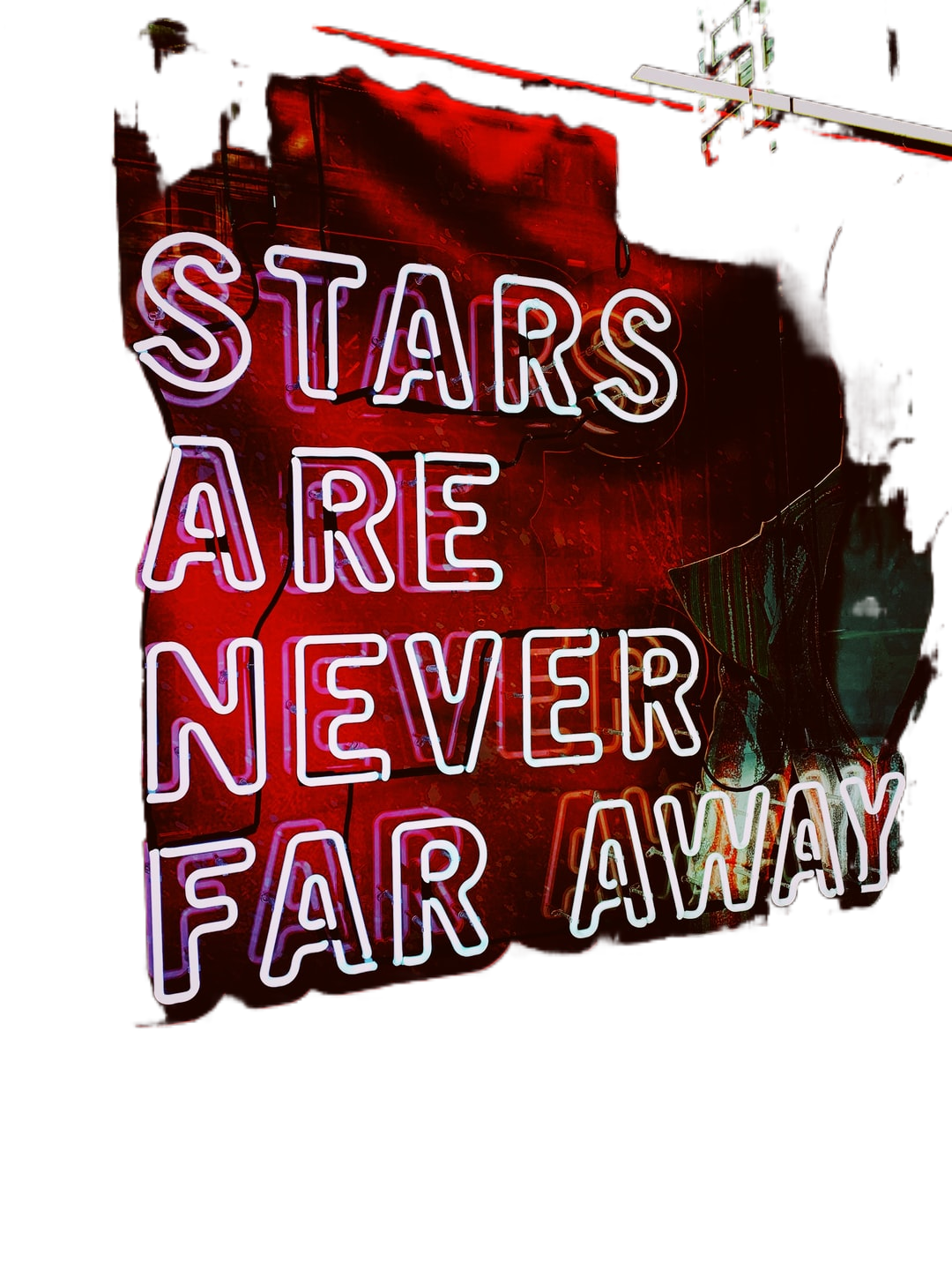 stars are never far away sign